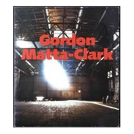 Mary Jane Jacob, Gordon Matta-Clark: A Retrospective