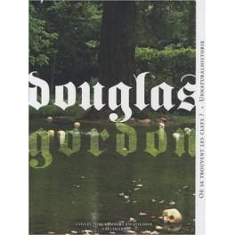 Douglas Gordon, Où se trouvent les clefs ? : Suivi de Unnaturalhistorie