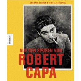 Lebrun, Lefebvre, Auf den Spuren von Robert Capa