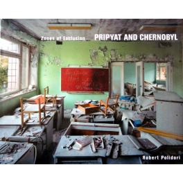 Robert Polidori, Zones of Exclusion PRIPYAT AND CHERNOBYL