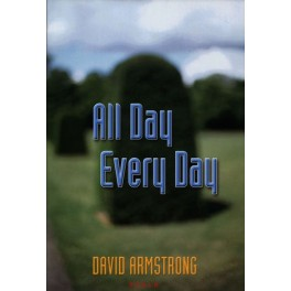 David Armstrong, All Day Every Day